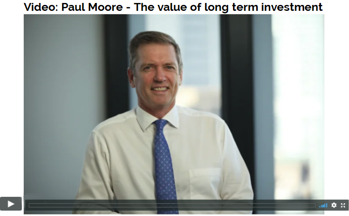 Paul Moore - The value of long term investment